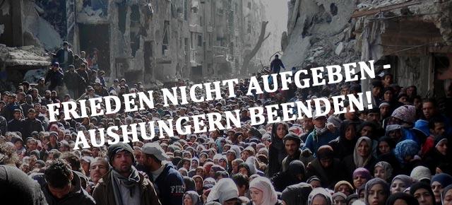 Frieden nicht aufgeben - Aushungern beenden!