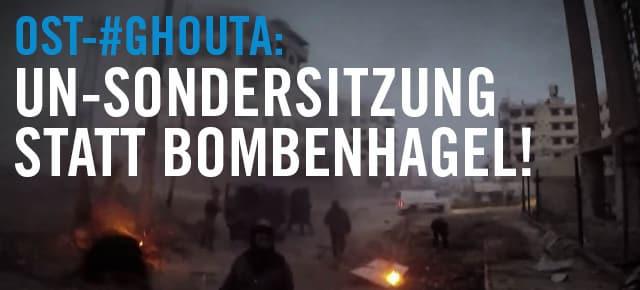 Massaker in Ost-Ghouta: UN muss handeln!