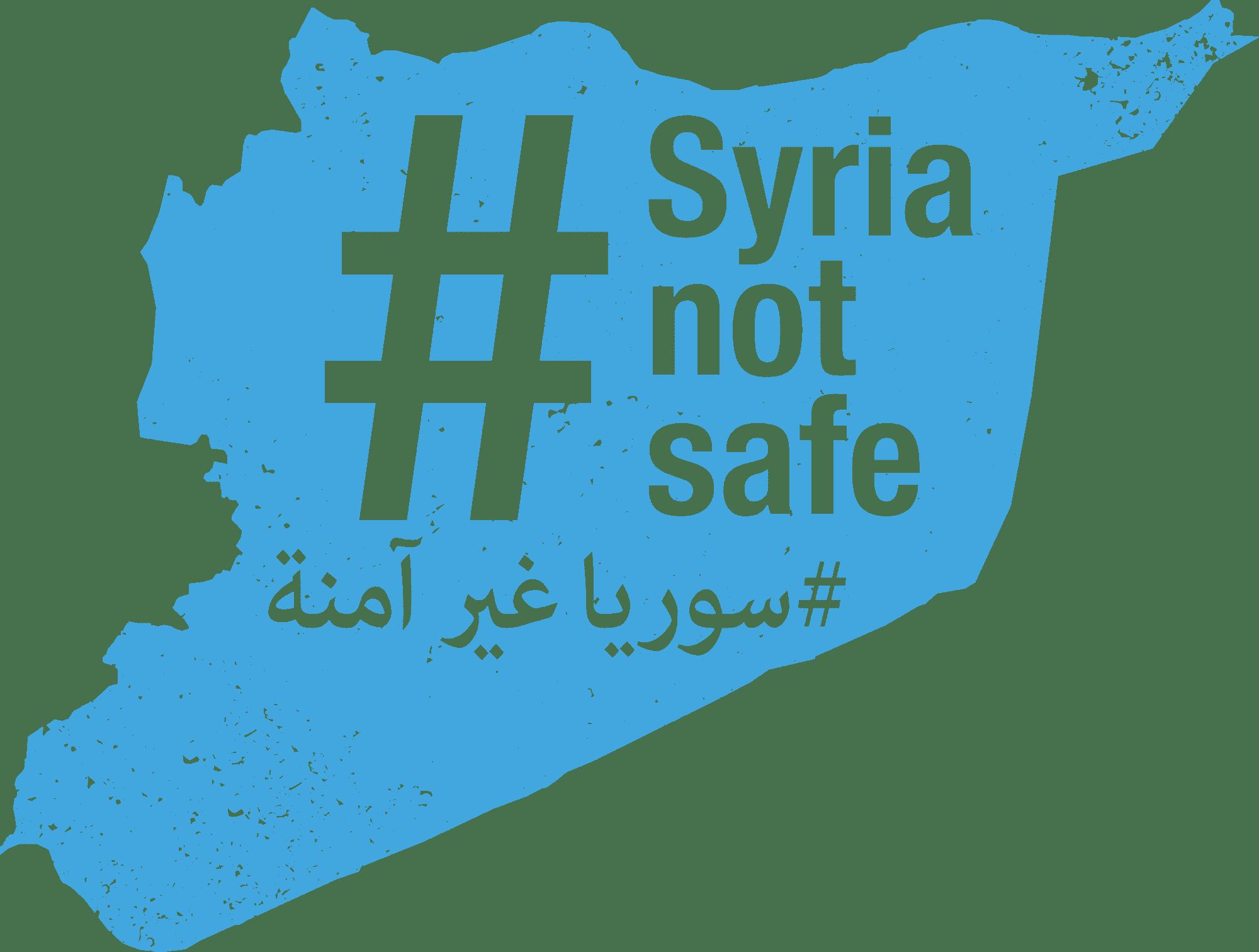 #SyriaNotSafe!